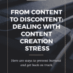 From Content to Discontent: Dealing with Content Creation Stress?