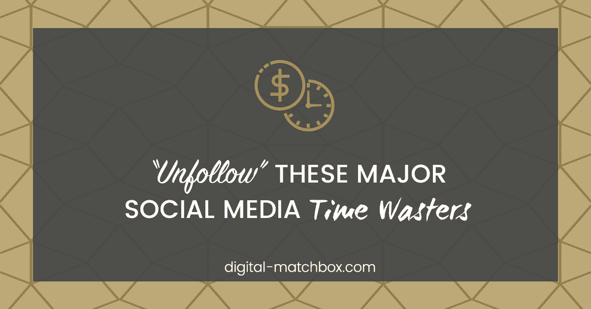 """Unfollow""-these-Major-Social-Media-Time-Wasters2"