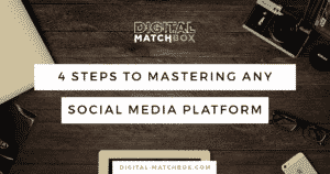 4-steps-to-mastering-any-social-media-platform