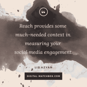Reach provides some much-needed context in measuring your social media engagement.