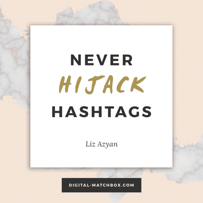 Never hijack hashtags. #socialmedia #marketing