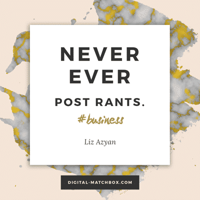 Never, ever post rants. #smallbiz #business #socialmedia
