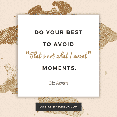 "Do your best to avoid ""That's not what I meant"" moments. #socialmedia #smallbiz #business"