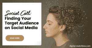 Social Call: Finding Your Target Audience on Social Media