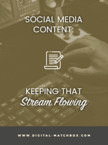 Social Media Content: Keeping That Stream Flowing