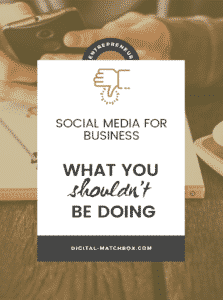 Social Media for Business: What You SHOULDN'T Be Doing