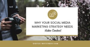 Why-Your-Social-Media-Marketing-Strategy-Needs-Video-Content