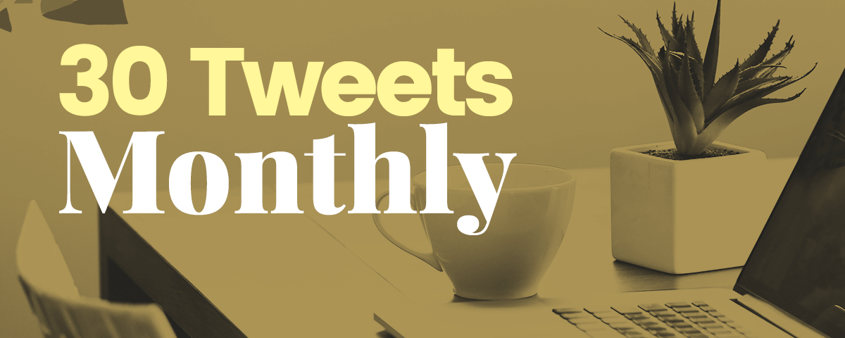 30 Tweets Monthly