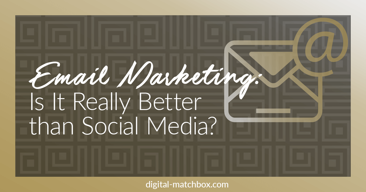 Email Marketing: Is It Really Better than Social Media?