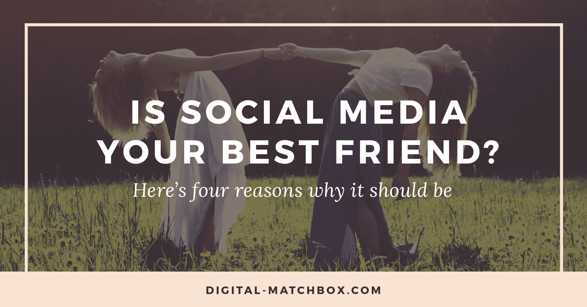Why Social Media Should Be Your Business's Best Friend