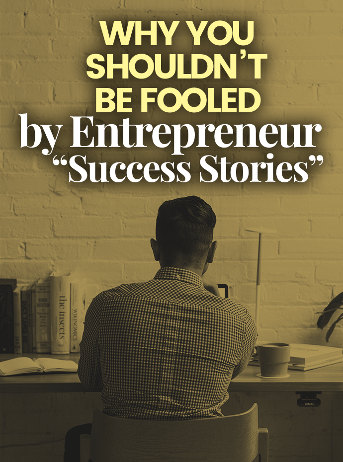 "Why you shouldn't be fooled by entrepreneur ""success stories"""