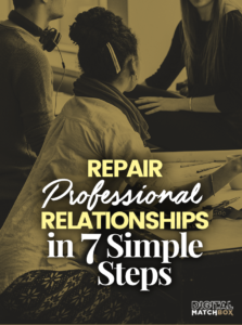 Repair Professional Relationships in 7 Simple Steps